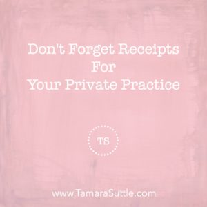 Don't Forget Receipts for Your Private Practice