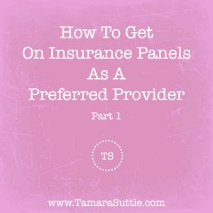 How to Get on Insurance Panels - Part 1