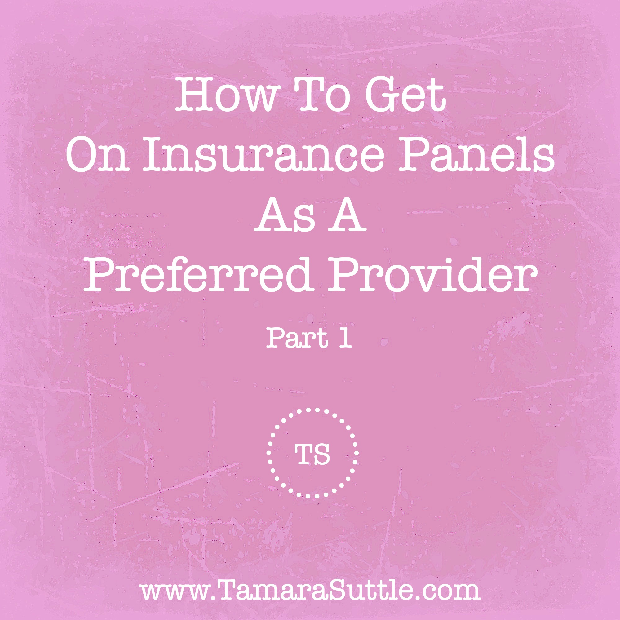 How to get on insurance panels as a preferred provider part 1 how to get on insurance panels as a preferred provider part 1g spiritdancerdesigns Images