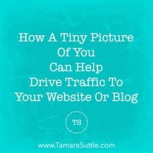 How A Tiny Picture Of You Can Help Drive Traffic To Your Website Or Blog