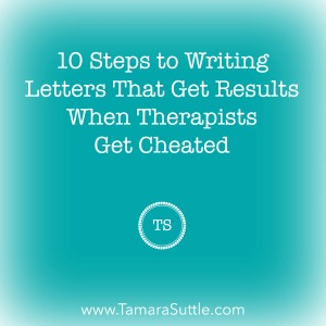 10 Steps to Writing Letters That Get Results When Therapists Get Cheated