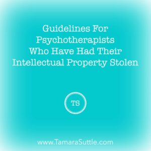 Guidelines For Psychotherapists Who Have Had Their Intellectual Property Stolen