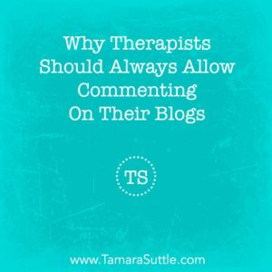 Why Therapists Should Always Allow Commenting On Their Blogs