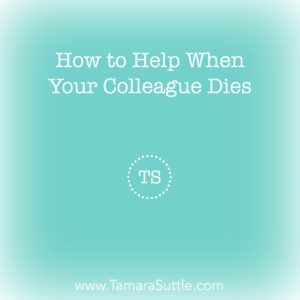 How to Health When Your Colleague Dies