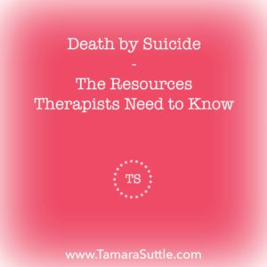 Death by Suicide – The Resources Therapists Need to Know